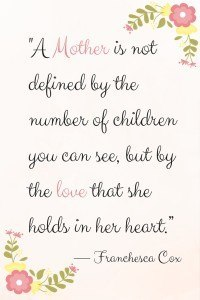 A-Mother-is-not-defined-by-the-number-of-children-you-can-see-but-by-the-love-that-she-holds-in-her-heart-200x300